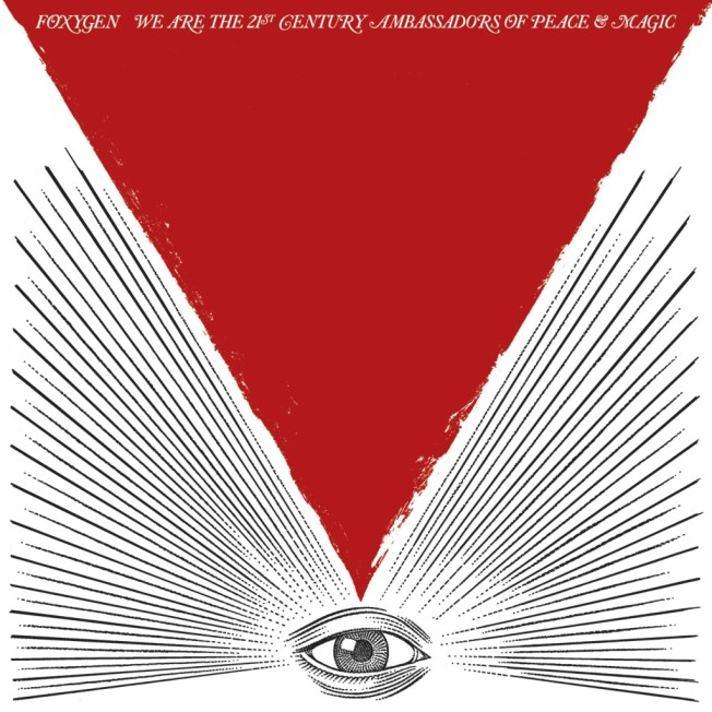 Foxygen-We-are-the-21st-Century-Ambassadors-of-Peace-and-Magic
